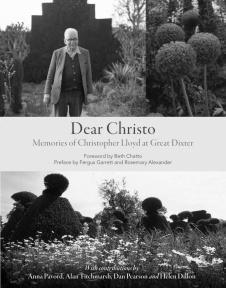 Finally, a quirky book about a very quirky man, Dear Christo which presents a collection of comments from people, gardeners, musicians, family and friends, who stayed as guests with Christopher Lloyd