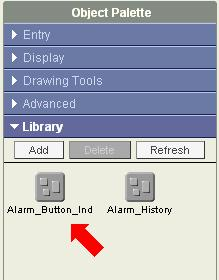 The alarm button indicator User Defined Object appears in the Object Palette of the Library and is now ready to be used.