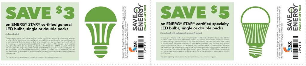 Lighting Tips: Use coupons/rebates available through your local PUC Save On Energy Prioritize first on lighting