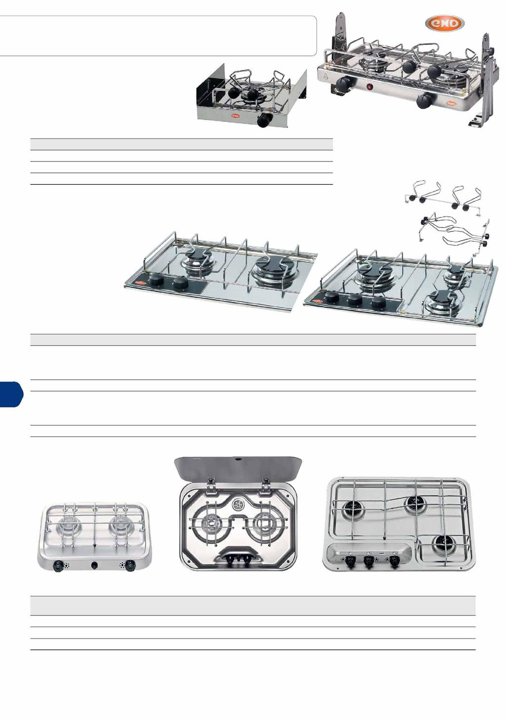 Hob plates Stainless steel cradle hob 1 and 2-burner st. steel hobs with gas safety devices. omply with E standard. utane-propane gas supply. Safety thermocouple.