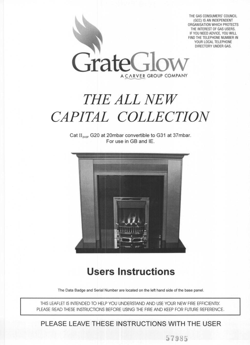 GrateGlow A CARVER GROUP COMPANY --..--... THE GAS CONSUMERS' COUNCIL (GCC) IS AN INDEPENDENT ORGANISATION WHICH PROTECTS THE INTEREST OF GAS USERS.