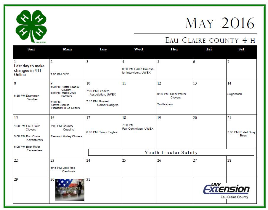 Eau Claire County 4-H Clover Leaves Page 3 Calendar of Events May 10-Youth Protection, 5:30pm, UWEX Office 10-Leaders Assoc, 7pm, UWEX Office 17-21-Tractor Safety, Fall Creek High School 18-Fair