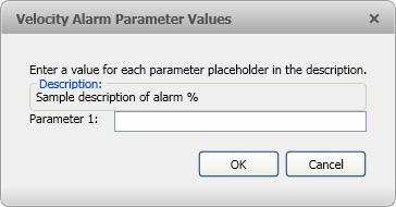 3. If the Velocity alarm is linked to multiple devices, the Velocity Alarm Parameter Values pop up dialog box will appear. a. For each Parameter field, enter the name of the device that you want to link to this specific alarm mapping.