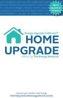 Home Upgrade Up to $3,000 in rebates and incentives Simpler menu-based approach Measure specific incentives mean accurate estimates No energy audits Two