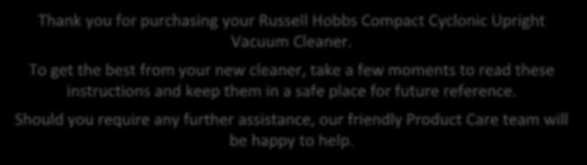 To get the best from your new cleaner, take a few moments to read these instructions and keep them in a safe place for future reference.