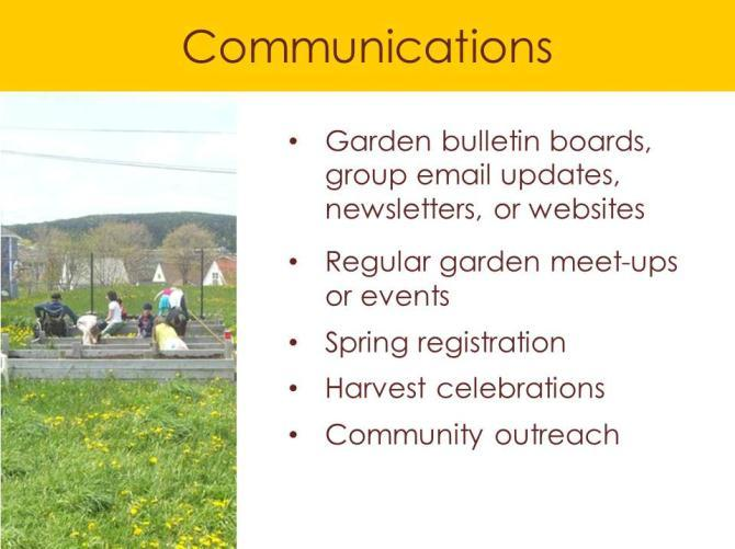 SLIDE12: GARDEN MAINTENANCE: Successful community gardens require considerable communal and individual plot maintenance throughout the season.
