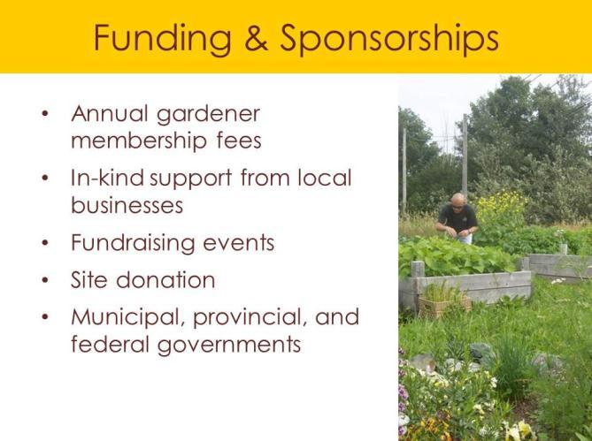 SLIDE 8: FUNDING AND SPONSORSHIPS There are a number of different ways community garden groups can get the resources they need.