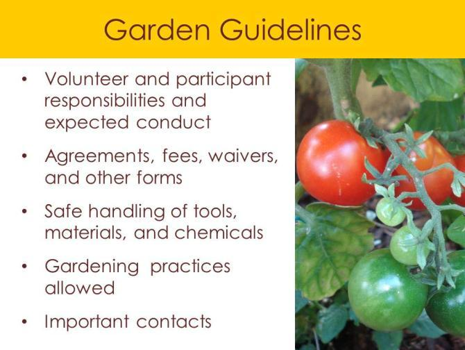 SLIDE 9: GARDEN PLANNING AND DESIGN Community gardens should be developed as lasting places for a community to gather and grow nutritious food together.
