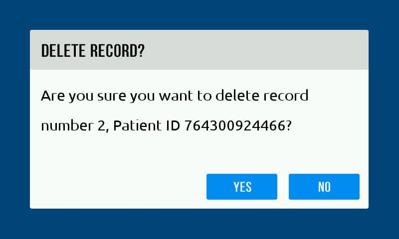 Delete Patient Record 1. To delete data for a single record, touch the patient record in the Patient Record list to highlight it.