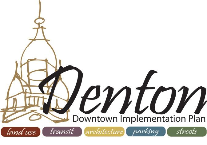Denton Downtown Implementation Plan land use transit architecture parking streets The consultant team then used the responses to the questions to assist in making preliminary recommendations. E.