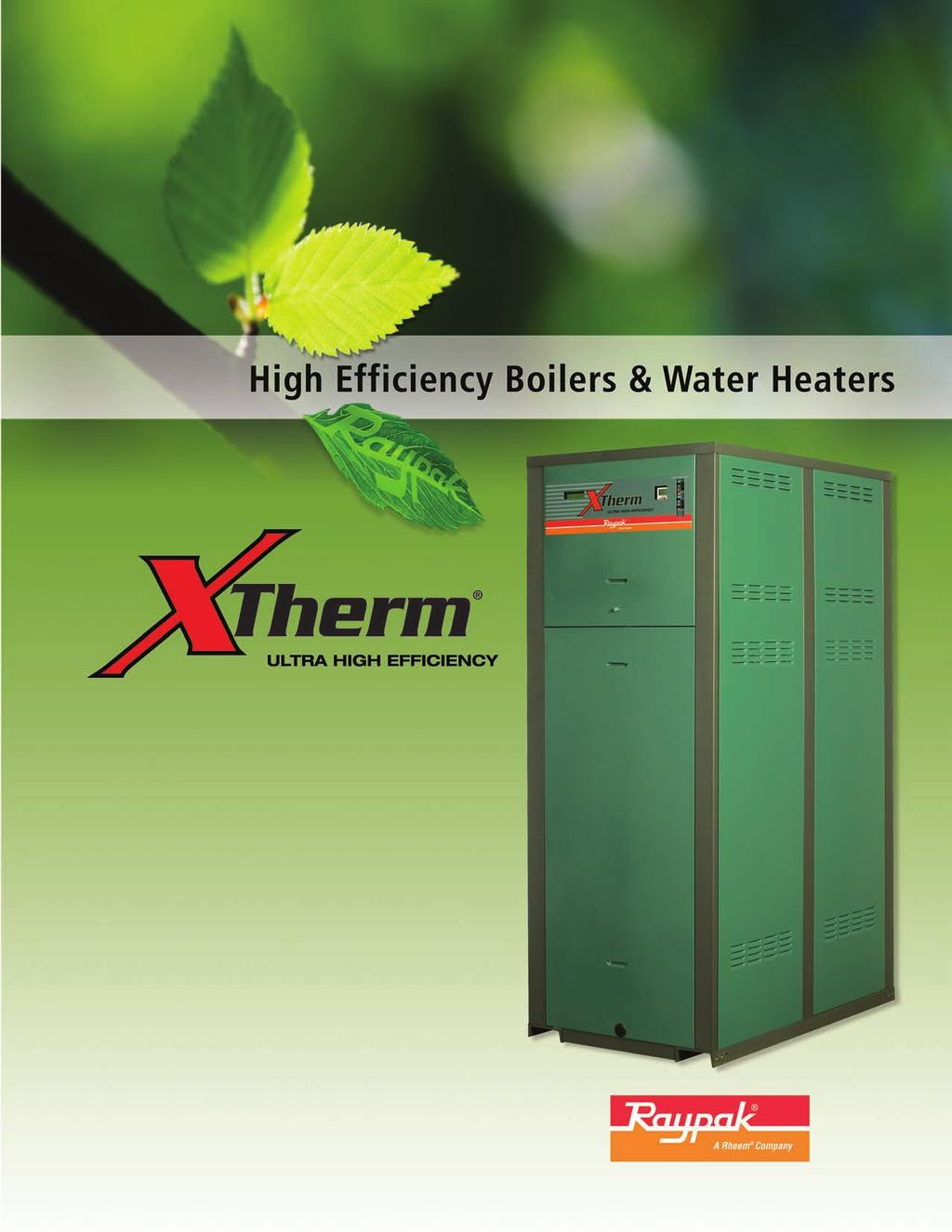 Models 1005, 1505, 2005 Up to 99% thermal efficiency!