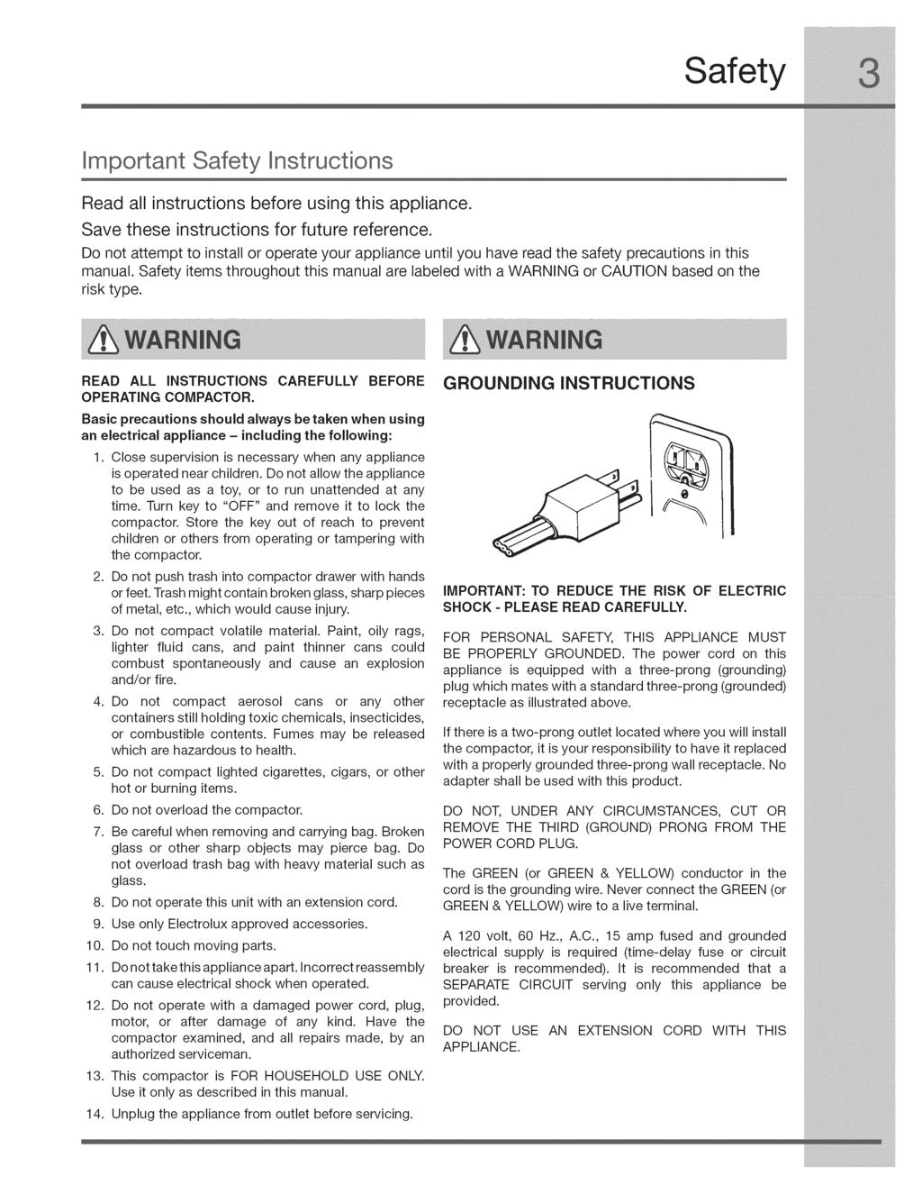 Safety Important Safety Instructions Read all instructions before using this appliance. Save these instructions for future reference.