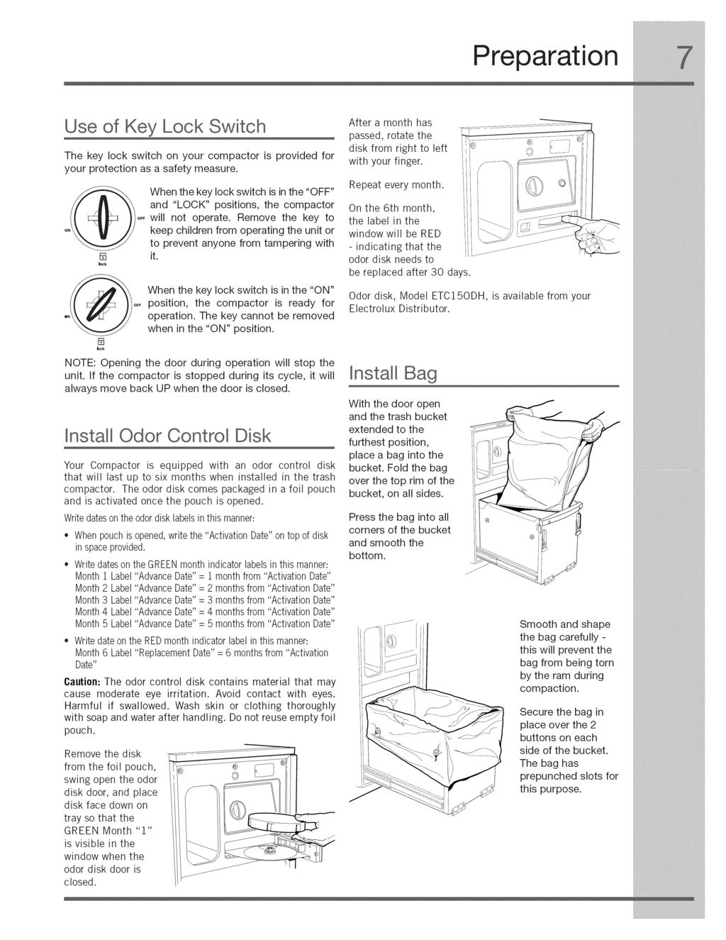 Preparation Use of Key Lock Switch The key lock switch on your compactor is provided for your protection as a safety measure.