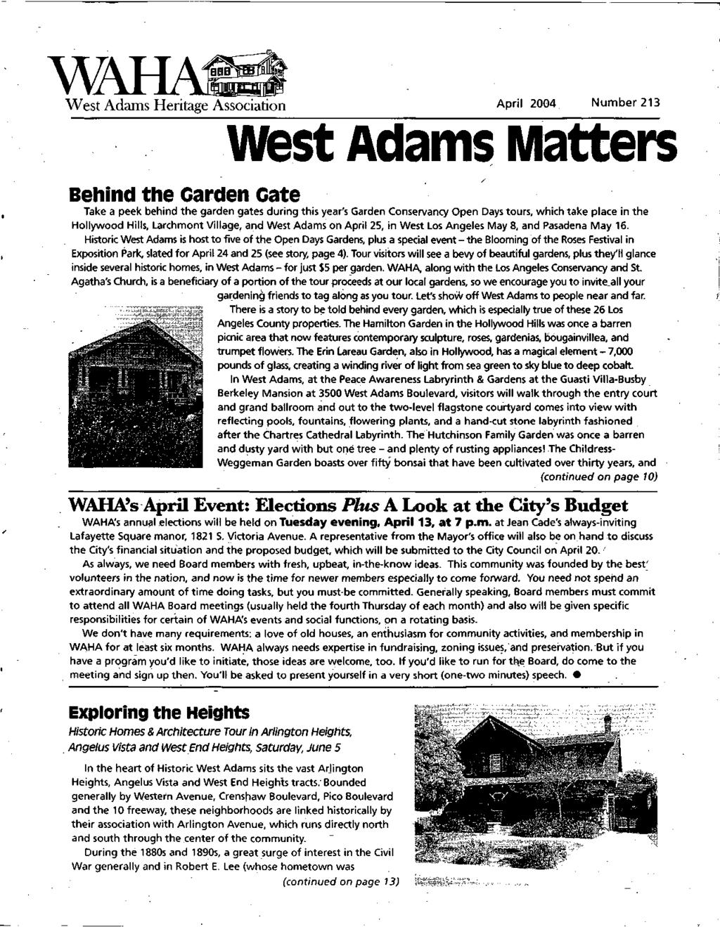 West Adams Heritage Association April 2004 Number 213 West Adams Matters Behind the Garden Gate Take a peek behind the garden gates during this year's Garden Conservancy Open Days tours, which take