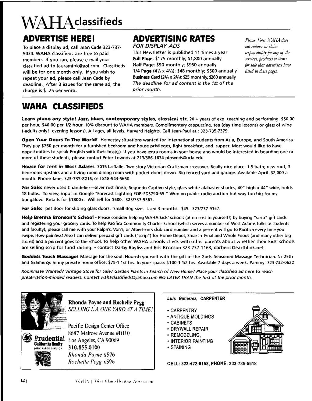 ^/\//\^f^^classifieds ADVERTISE HERE! To place a display ad, call Jean Cade 323-737- 5034. WAHA classifieds are free to paid members. If you can, please e-mail your classified ad to lauramink@aol.com.