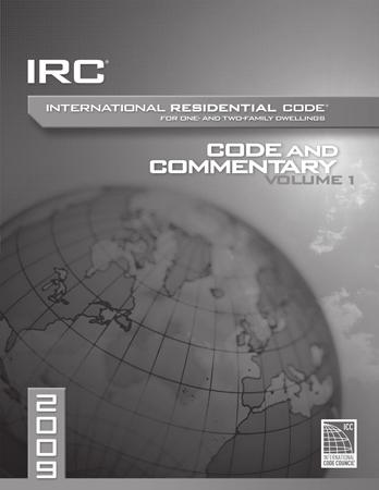 (191 pages) #4081S09 A b C: BUILDING CODE BASICS: RESIDENTIAL, BASED ON THE 2009 IRC Author and ICC code expert
