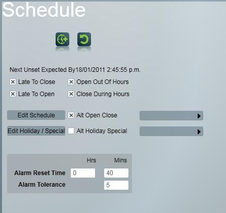 Schedules Selecting Schedules from the menu to the left allows you to define Late to Open/Close and Open/Close Out of Hours parameters. Special holiday requirements can be specified too.