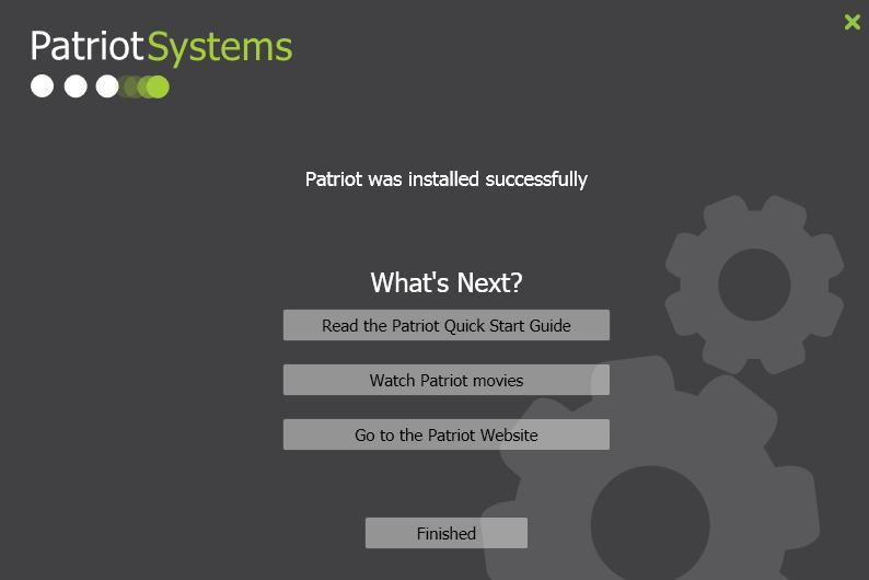 Once installation is complete, click the finished button. This will exit the installer and return you to Windows ready to run Patriot 6.