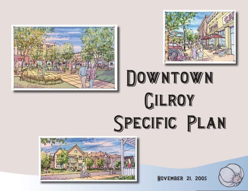Project Background: Downtown Gilroy Station Area Plan Funded by grant from CHSRA to study and plan for HSR Downtown Purpose to
