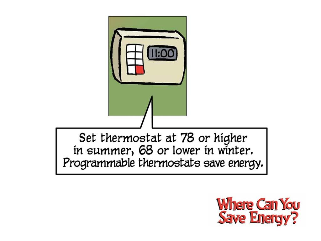 Now let s talk about the all important thermostat setting. We recommend a setting of 78 degrees or higher during air conditioning season.