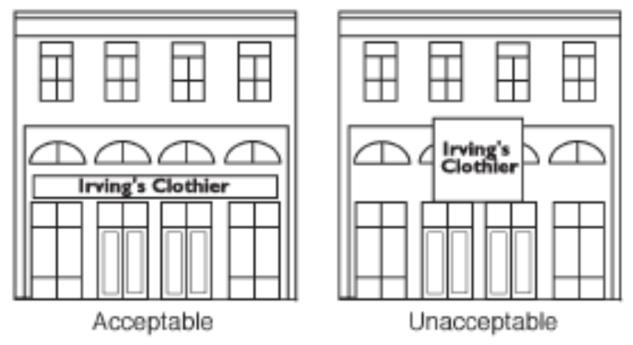 Regardless of sign location, it is important to keep the following design guidelines in mind. Both sign dimensions and lettering should appear to be in scale with the façade.
