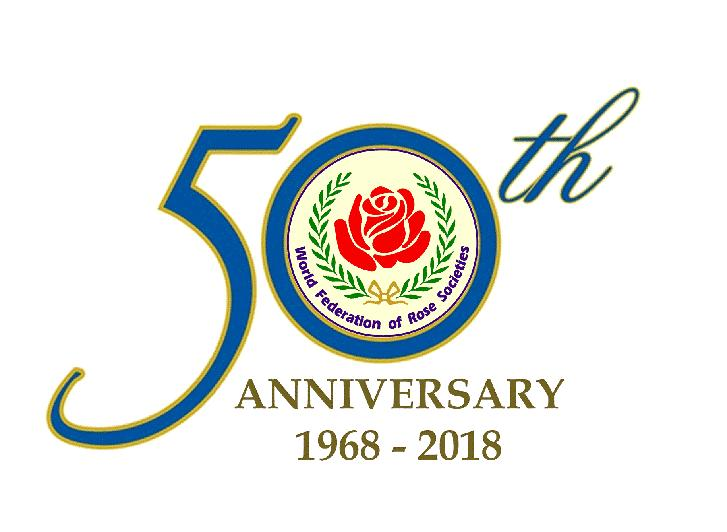 50 Glorious Years - Celebrating the WFRS Golden Jubilee 1968-2018 Roses belong to the whole world and before them vanish the barriers of nationality Dr.