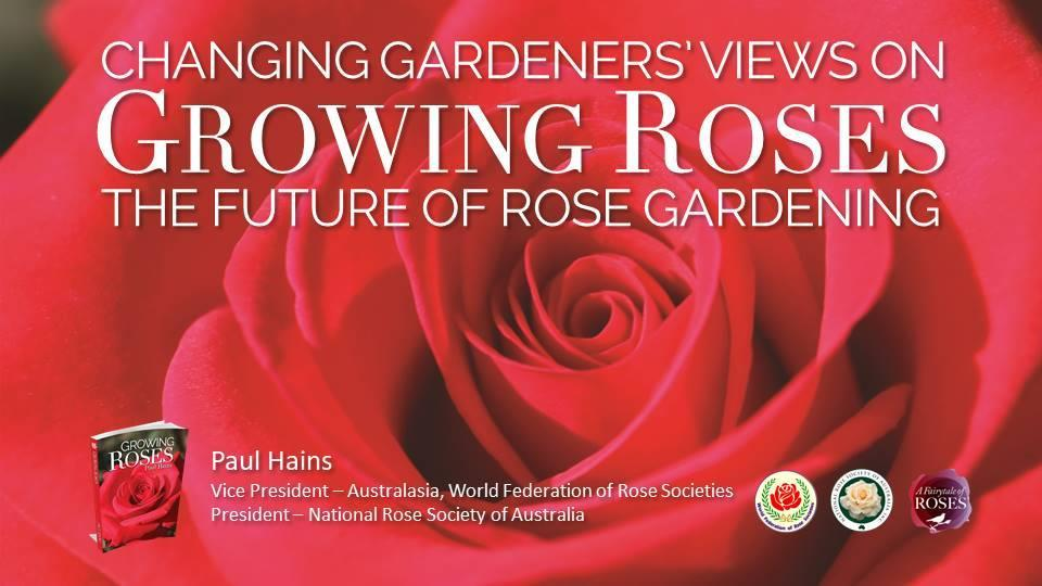 Today we will look at how the world we live in is changing. I will show you how, as a rose enthusiast, you will directly influence the future of rose gardening.