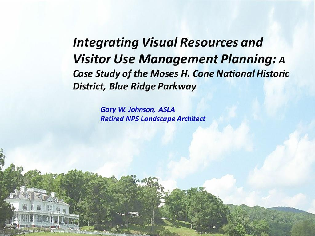 Abstract. This paper presents a case study of a National Park Service (NPS) management planning project for the Moses H.