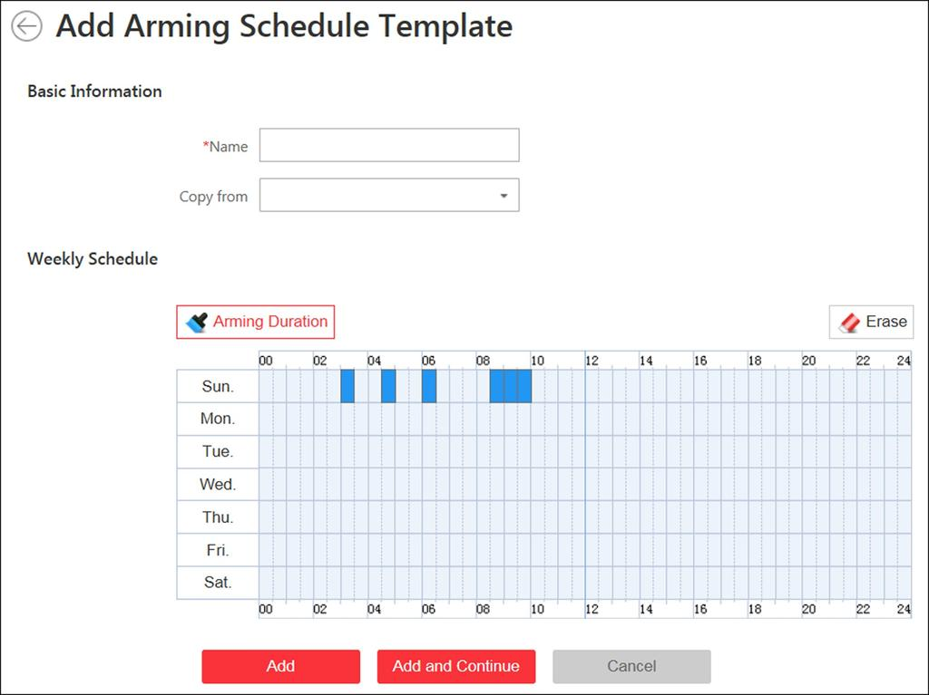2. Click Schedule Arming Schedule Template on the left. 3. Click Add to enter the adding arming schedule page. You can add up to 32 templates. 4. Set the required information.