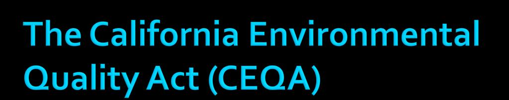 "CEQA applies to ""projects"" proposed to be undertaken or requiring approval by State and local government agencies."