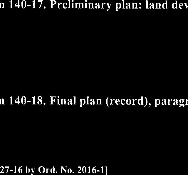 ARTICLE VI Section 140-17. Preliminary plan: land developments and major subdivisions, subsection E. is amended to add the following: E. (16) Proposed CBUs and location(s).
