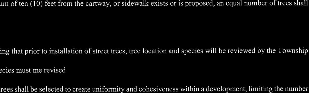 Where street trees cannot be installed wit the right-of-way a minimum of ten (10) feet from the cartway, or sidewalk exists or is proposed, an equal number of trees shall be planted