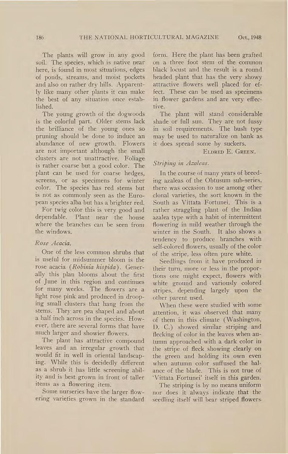 186 THE NATIO AL HORTICULTURAL MAGAZINE Oct., 1941> The plants will grow in any good soil.