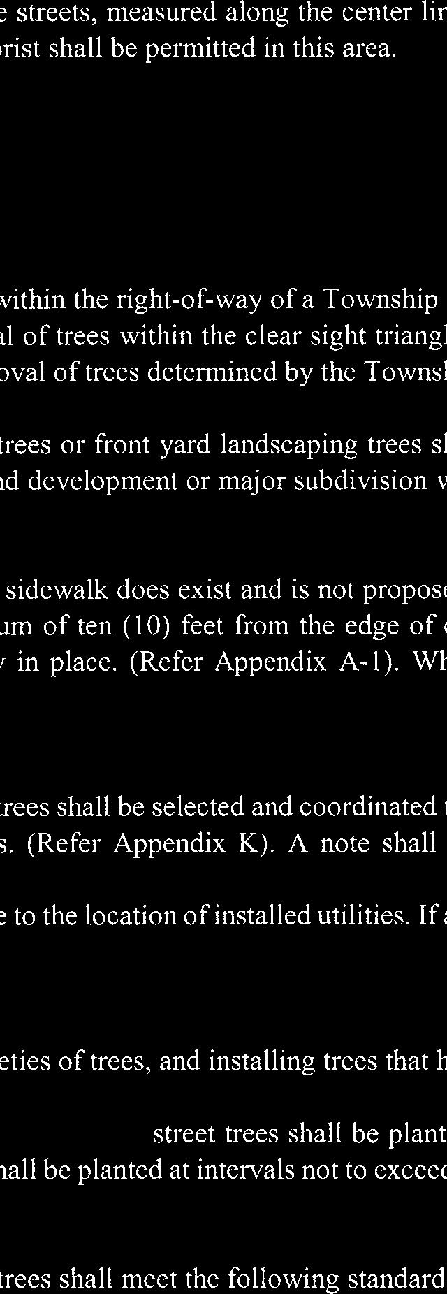 ARTICLE IX Section 140-30. Cud-de-sac streets, subsection D. is replaced with the following: D.